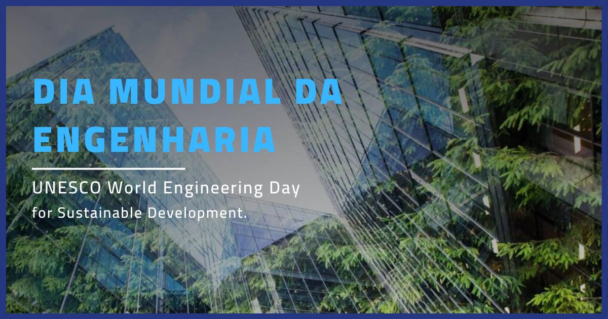 Dia Mundial da Engenharia comemora-se a 4 de Março