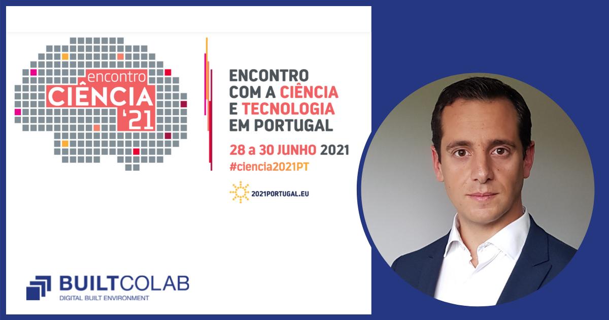 BUILT CoLAB participa no Encontro Ciência 2021