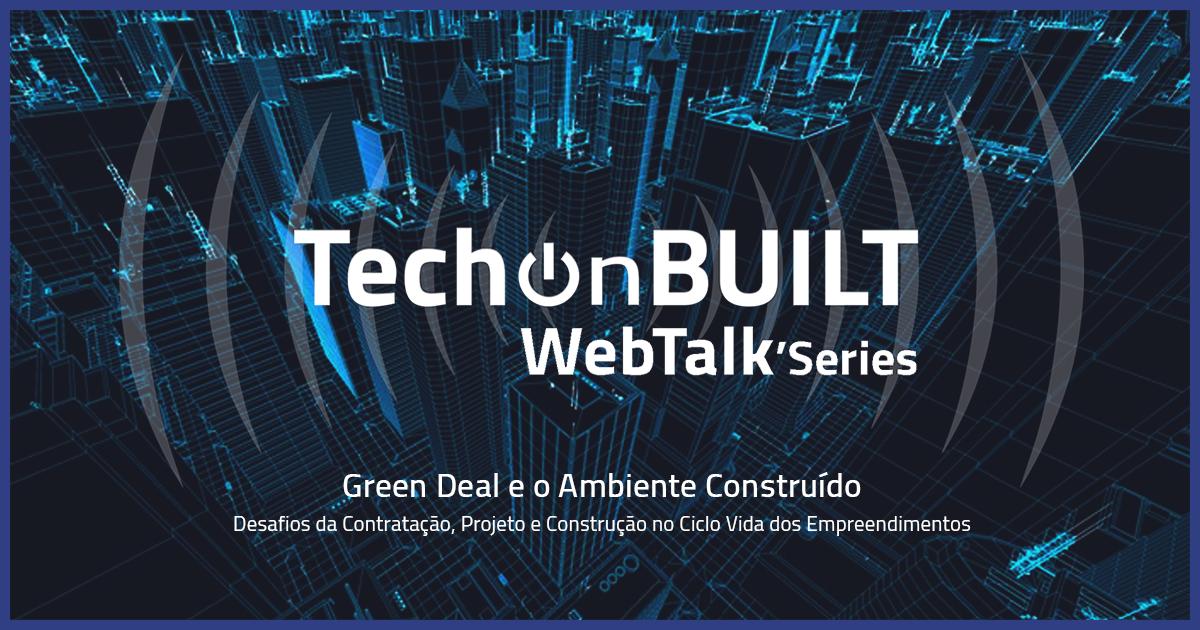 techonbuilt webtalk series - green deal e o ambiente construido